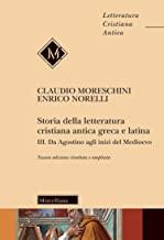 Storia della letteratura cristiana antica greca e latina. Da Agostino agli inizi del Medioevo (Vol. 3)