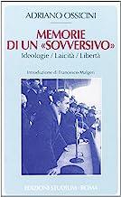 Memorie di un «sovversivo». Ideologie, laicità, libertà