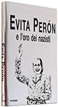 Evita Perón e l'oro dei nazisti