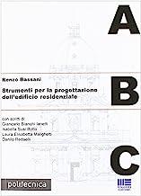 ABC. Strumenti per la progettazione dell'edificio residenziale
