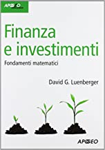 Finanza e investimenti. Fondamenti matematici