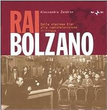 RaiBolzano. Dalla stazione Eiar alla radiotelevisione trilingue