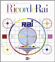 RicordeRai. 1924-1954-2014. Ediz. illustrata