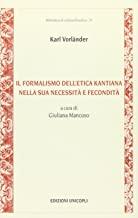 Il formalismo dell'etica kantiana nella sua necessità e fecondità