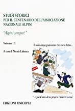 Studi storici nel centenario dell'Associazione Nazionale Alpini. Alpini sempre! (Vol. 3)