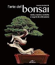 L'arte del bonsai. Storia, estetica, tecniche e segreti di coltivazione