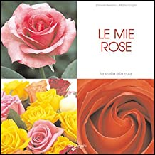 Le mie rose (I love flowers)
