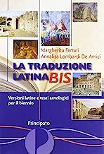 La traduzione latina bis. Versioni latine e testi antologici. Per il biennio delle Scuole superiori