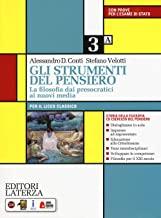 Gli strumenti del pensiero. La filosofia dai presocratici ai nuovi media. Per il Liceo classico. Con e-book. Con espansione online (Vol. 3)