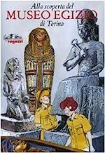 Alla scoperta del Museo egizio di Torino. Ediz. illustrata