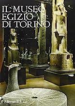 Il museo egizio di Torino. Ediz. illustrata