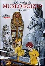 Alla scoperta del Museo egizio di Torino. Ediz. inglese