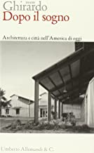 Dopo il sogno. Architettura e città nell'America di oggi