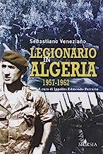 Legionario in Algeria: 1957-1962