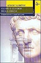 Gli dei e gli eroi della Grecia