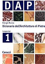 Dizionario dell'architettura di pietra. I materiali (Vol. 1)