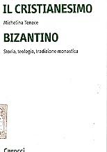 Il cristianesimo bizantino. Storia, teologia, tradizione monastica