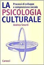La psicologia culturale. Processi di sviluppo e comprensione sociale