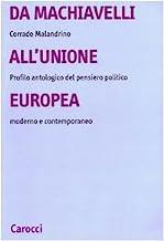 Da Machiavelli all'Unione europea. Profilo antologico del pensiero politico moderno e contemporaneo