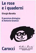 Le rose e i quaderni. Il pensiero dialogico di Antonio Gramsci