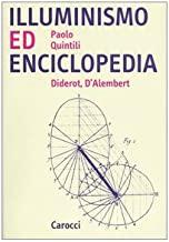 Illuminismo ed Enciclopedia. Diderot, D'Alembert