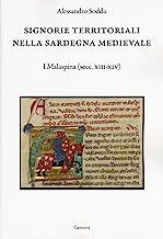 Signorie territoriali nella Sardegna medievale. I Malaspina (secc. XIII-XIV)