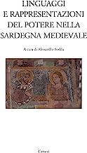 Linguaggi e rappresentazioni del potere nella Sardegna medievale