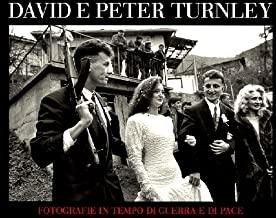 David and Peter Turnley. Fotografie in tempo di guerra e di pace. Catalogo della mostra (New York, giugno-settembre; Verona, settembre-novembre 1996). Ediz. illustrata