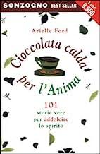 Cioccolata calda per l'anima. 101 storie vere per addolcire lo spirito