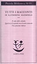 Tutti i racconti. Il nido delle colombe-Qualcosa di infantile ma di molto naturale-Una pensione tedesca (Vol. 2)