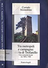 Tra metropoli e campagna: storia di Trofarello. Una comunità locale tra '800 e '900