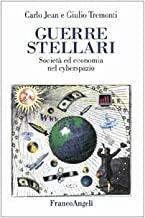Guerre stellari. Società ed economia nel cyberspazio