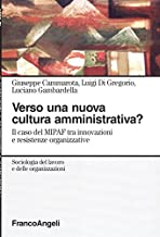 Verso una nuova cultura amministrativa? Il caso del MIPAF tra innovazioni e resistenze organizzative