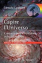Capire l'universo. L'appasionante avventura intellettuale della cosmologia: L'appassionante avventura della cosmologia: 2