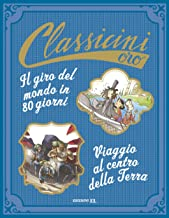 Il giro del mondo in 80 giorni di Jules Verne-Viaggio al centro della terra di Jules Verne. Ediz. a colori