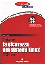 Imparare la sicurezza dei sistemi Linux in 24 ore. Con CD-ROM