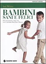 Bambini sani e felici. Dal concepimento ai sette anni con le australian bush flower essences