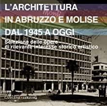 L'architettura in Abruzzo e Molise dal 1945 a oggi. Selezione delle opere di rilevante interesse storico artistico