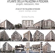 Atlante della palazzina a Pescara. Progetti, realizzazioni, rilievi-Atlas of the palazzina a Pescara. Projects, buildings, surveys. Ediz. bilingue