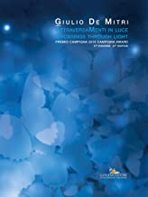 Attraversamenti in luce. Premio Campigna 2016. Ediz. italiana e inglese