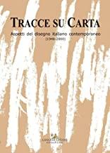 Tracce su carta. Aspetti del disegno italiano contemporaneo (1948-2000)