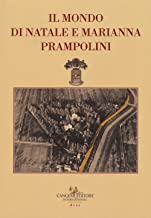 Il mondo di Natale e Marianna Prampolini. La collezione d'arte