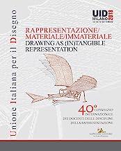 Rappresentazione materiale/immateriale-Drawing as (in)tangible representation. 40° Convegno internazionale dei docenti delle discipline della rappresentazione (Milano, 13-14-15 settembre 2018)