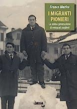 I migranti pionieri. La prima generazione di emigrati pugliesi