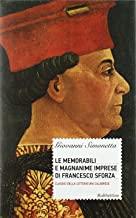 Le memorabili e magnanime imprese di Francesco Sforza