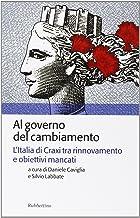 Al governo del cambiamento. L'Italia di Craxi tra rinnovamento e obiettivi mancati