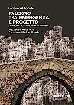 Palermo tra emergenza e progetto. Storia recente di un comune italiano