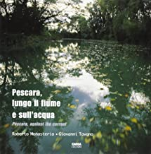 Pescara lungo il fiume e sull'acqua-Pescara. Against the current
