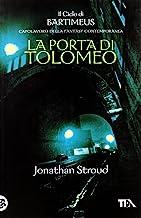 La Porta di Tolomeo. Il ciclo di Bartimeus (Vol. 3)