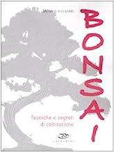 Bonsai. Tecniche e segreti di coltivazione. Ediz. illustrata